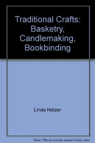 Traditional Crafts: Basketry, Candlemaking, Bookbinding