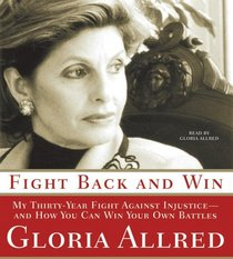 Fight Back and Win: My Thirty-year Fight Against Injustice--and How You Can Win Your Own Battles (Audio CD) (Abridged)