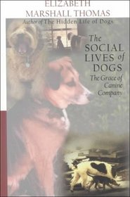 The Social Lives of Dogs: The Grace of Canine Company (Large Print)