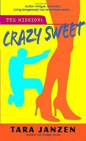 Crazy Sweet (Steele Street, Bk 6)