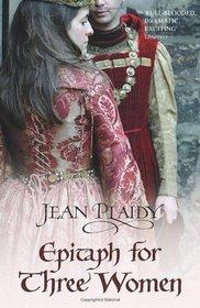 Epitaph for Three Women. Jean Plaidy