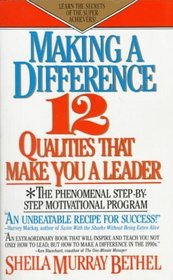 Making a Difference: 12 Qualities That Make You a Leader