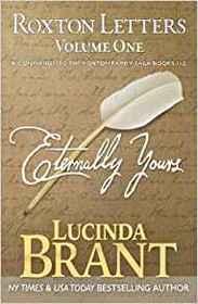 Eternally Yours: Roxton Letters Volume One: A Companion to the Roxton Family Saga Books 1?3