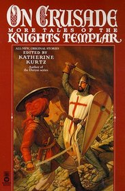 On Crusade : More Tales of the Knights Templar (Tales of the Knights Templar)