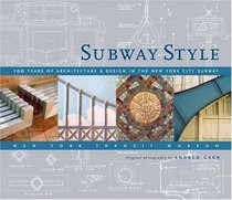 Subway Style: 100 Years of Architecture  Design in the New York City Subway