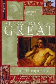 Alexander The Great: The Conqueror