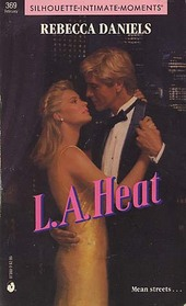 L.A. Heat (Silhouette Intimate Moments, No 369)