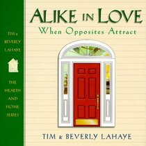 Alike in Love: When Opposites Attract (Hearth & Home)
