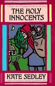 The Holy Innocents (Roger the Chapman, Bk 4)