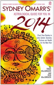 Sydney Omarr's Astrological Guide for You in 2014 (Sydney Omarr's Astrological Guide for You in (Year))