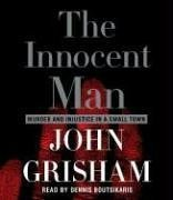 The Innocent Man: Murder and Injustice in a Small Town (Audio CD) (Abridged)