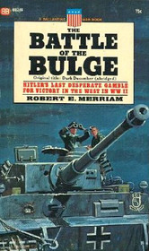 The Battle of the Bulge: Hitler's Last Desperate Gamble To Win the War