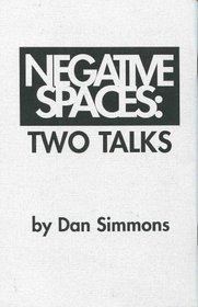 NEGATIVE SPACES: Two Talks.