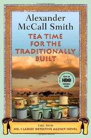 Tea Time for the Traditionally Built (No. 1 Ladies' Detective Agency, Bk 10)