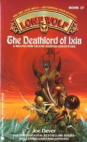 The Deathlord of Ixia (Lone Wolf, Book 17)