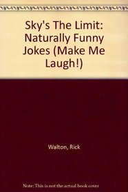 The Sky's the Limit: Naturally Funny Jokes (Make Me Laugh!)