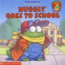 Huggly Goes to School (The Monster Under the Bed Series)