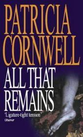 All That Remains (Kay Scarpetta, Bk 3)