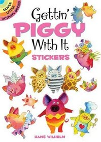 Gettin' Piggy With It Stickers (Dover Little Activity Books)