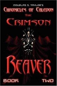 Chronicles of Caledon: The Crimson Reaver