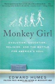 Monkey Girl: Evolution, Education, Religion, and the Battle for America's Soul