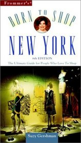 Frommer's Born to Shop New York: The Ultimate Guide for People Who Love to Shop