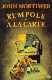 Rumpole a la Carte (Rumpole of the Bailey, Bk 8)