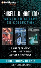 Laurell K. Hamilton Meredith Gentry CD Collection: A Kiss of Shadows, A Caress of Twilight, Seduced by Moonlight