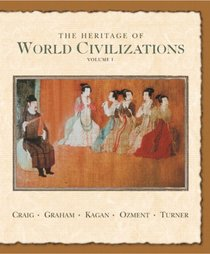 The Heritage of World Civilizations: Volume One to 1700 (7th Edition) (Heritage of World Civilizations)