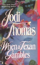 When a Texan Gambles (Wife Lottery, Bk 2)