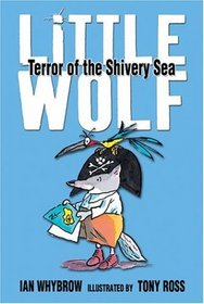 Little Wolf: Terror of the Shivery Sea (Little Wolf)