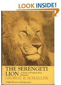 The Serengeti lion;: A study of predator-prey relations (Wildlife behavior and ecology)