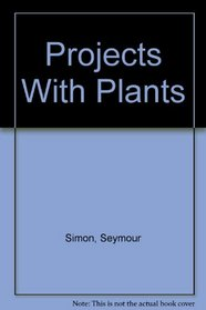 Projects With Plants (A Science at work book)