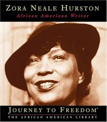 Zora Neale Hurston: African American Writer (Journey to Freedom)