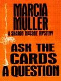 Ask the Cards a Question (Sharon McCone, Bk 2)
