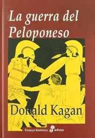La guerra del Peloponeso/  Peloponnesian War (Spanish Edition)