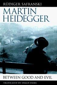 Martin Heidegger : Between Good and Evil