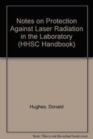 Notes on Protection Against Laser (Notes on Protection Against Laser Radiation in the Laborator)