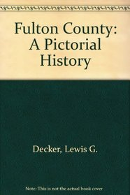 Fulton County: A Pictorial History