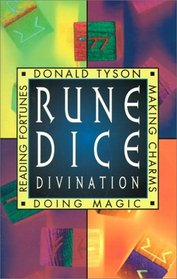 Rune Dice Divination: Reading Fortunes, Doing Magic  Making Charms