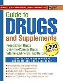 Guide to Drugs and Supplements: Prescription Drugs Over-the-counter Drugs Vitamins, Minerals, and Herbs