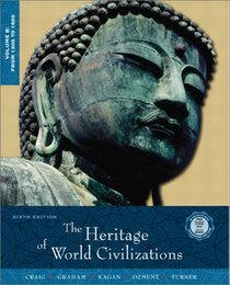 The Heritage of World Civilizations, Volume B: From 1300 to 1800 (6th Edition)