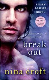 Break Out (Dark Desires, Bk 1)