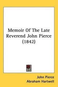 Memoir Of The Late Reverend John Pierce (1842)
