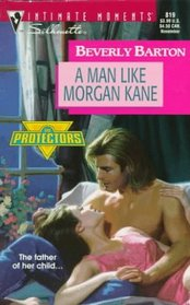 A Man Like Morgan Kane (The Protectors, Bk 8) (Silhouette Intimate Moments, No 819)
