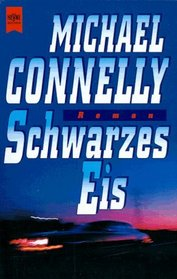 Schwarzes Eis (Black Ice) (Harry Bosch, Bk 2) (German Edition)