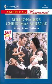 Millionaire's Christmas Miracle (Just for Kids, Bk 3) (Harlequin American Romance, No 899)