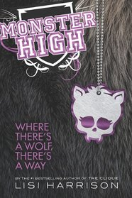 Where There's a Wolf, There's a Way (Monster High, Bk 3)