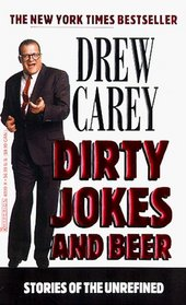 Dirty Jokes and Beer : Stories of the Unrefined
