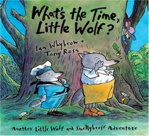 What's the Time, Little Wolf?: Another Little Wolf And Smellybreff Adventure